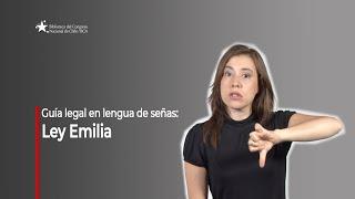 Guía legal en lengua de señas:  Ley Emilia