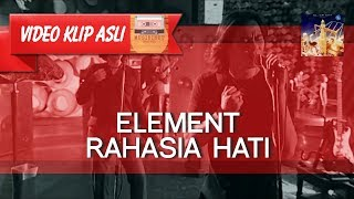 Video Element - Rahasia Hati [MUSIKINET] download MP3, 3GP, MP4, WEBM, AVI, FLV November 2019