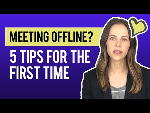 Meeting Someone Offline For The First Time? Here's 5 Tips!