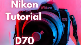 Nikon D70 user guide: 2020