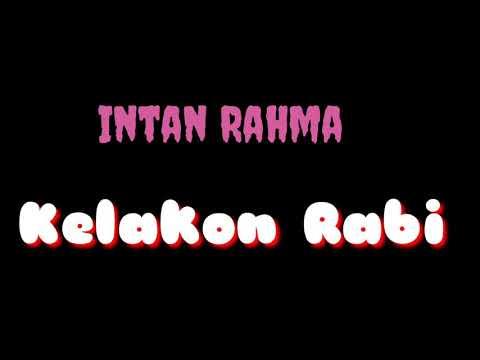 INTAN RAHMA ~~~ KELAKON RABI (Lyrics)