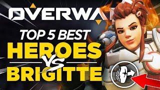Top 5 Best Heroes vs Brigitte - Overwatch Guide