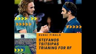 Tsitsipas training for Final vs Federer Dubai