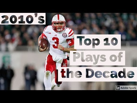 Top 10 Plays of the Decade| 2010-19| Nebraska Football