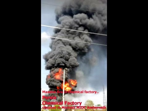Massive fire in ''Persia Chemical Factory'' situated in Morivali MIDC , Ambernath