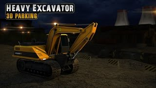 Heavy Excavator 3D Parking - Android Gameplay HD