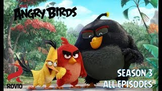 Angry Birds Toons Season 3 All Episodes