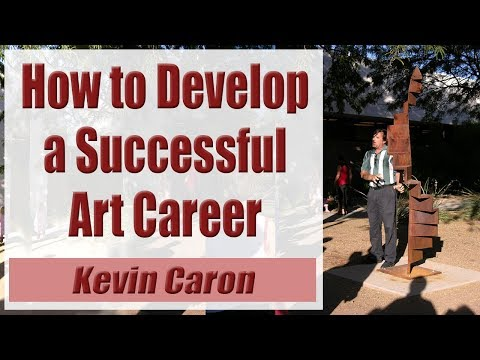 How to Start & Run a Successful Art Career - Kevin Caron