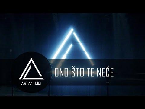 Artan Lili - Ono što te neće
