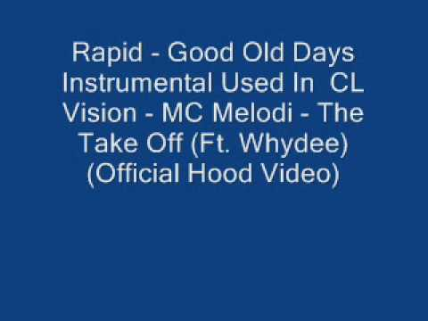 Rapid  Good Old Days Instrumental Used In  CL Vision   MC Melodi