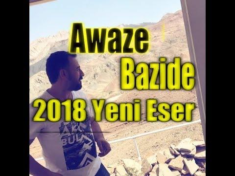 AWAZE BAZİDE - ÇAVXEZALAMİN /YENİ 2018