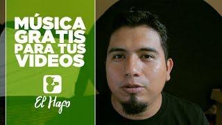 MÚSICA GRATIS PARA TUS VIDEOS || MÚSICA SIN COPYRIGHT || EL HAFO