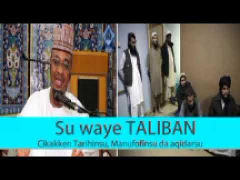 SU WAYE TALIBAN, cikakken tarihin Taliban daga bakin Sheikh Isa Ali pantami