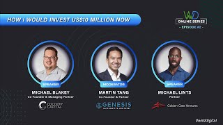 How I would invest US$10 million now? Wild Digital Online Series | Ep2