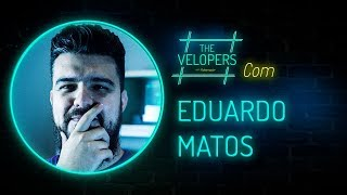 The Velopers #23 - Eduardo Matos