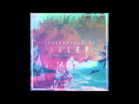 Treasureseason - Julep