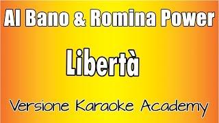 Al Bano & Romina Power - Libertà (Versione Karaoke Academy Italia)