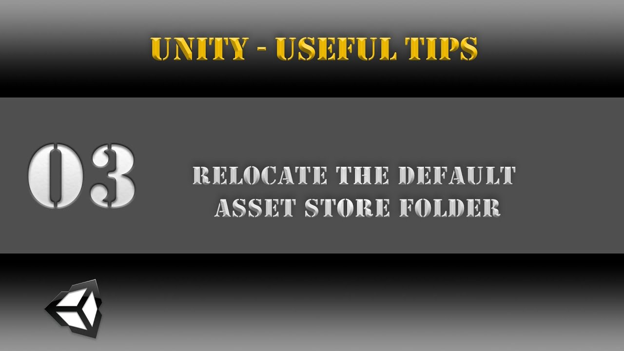 Unity [Useful Tips] Relocate the Default Asset Store Folder [Tutorial] 03