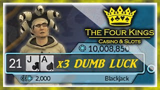 The Four Kings C&S - REALLY DUMB LUCK in Blackjack