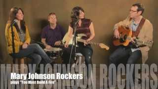 Mary Johnson Rockers & The Spark - You Must Build A Fire