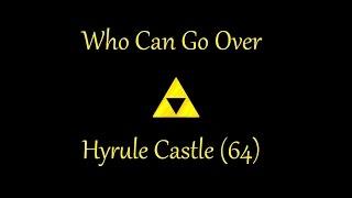 Who Can Go Over Hyrule Castle 64 (Super Smash Bros. for Wii U)