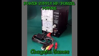 power suplly hp merk FUTURE type 1501A MANUAL / ANALOG dan cara test hp nya