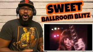 Sweet - Ballroom Blitz | REACTION