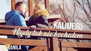 Kalimero - Nigdy tak nie kochałem (Oficjalny teledysk)