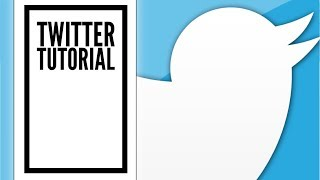 Twitter Tutorial For Beginners, An Easy Step By Step Guide