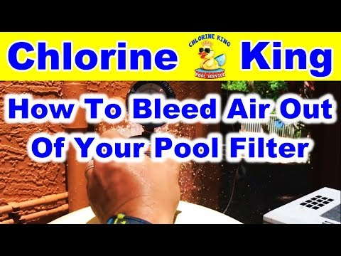 How To: Bleed air out of your Pool Filter - Chlorine King Pool Service