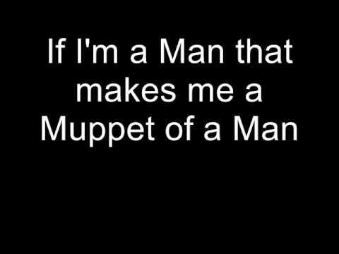 The Muppets-Man or Muppet Lyrics