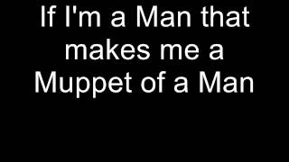 The Muppets-Man or Muppet Lyrics