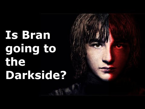 Is Bran Going To The Darkside? - Bran Theory Part 1 [ASOIAF]