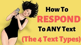 How To Respond To a Girl's Texts (THESE are The 4 Types of Texts She'll Send)