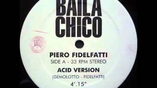 Piero Fidelfatti - Baila Chico (Acid Version)