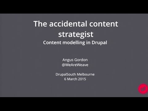 The accidental content strategist, Content modelling in Drupal