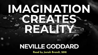 Neville Goddard: Imagination Creates Reality Read by Josiah Brandt