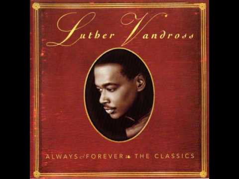 Luther Vandross - Always And Forever - written by Rod Temperton