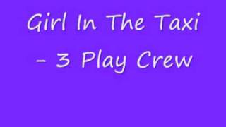 UK Garage - Girl In The Taxi - 3 Play Crew