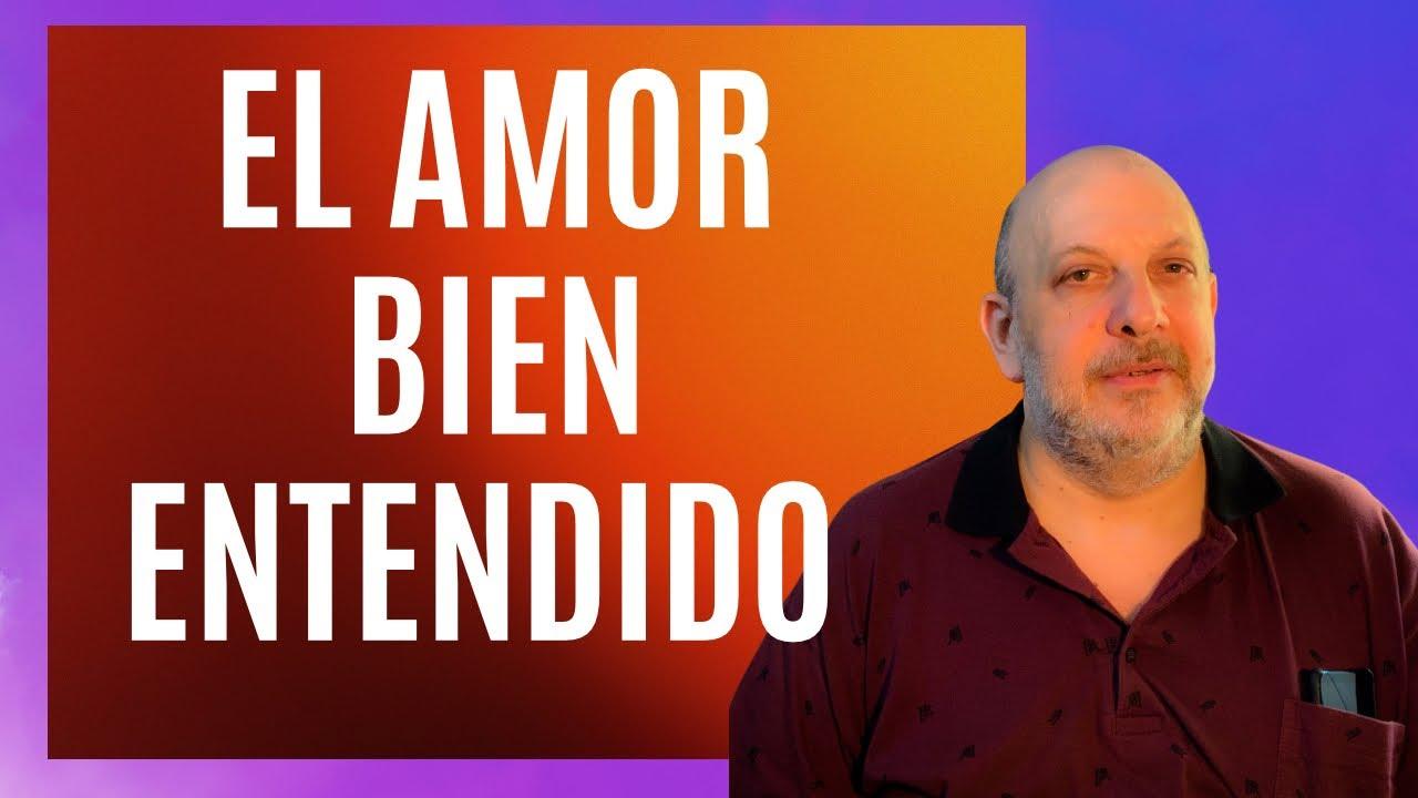 Qué significa el Amor bien entendido? Kabalah Practica por el Profesor Isaac Thau