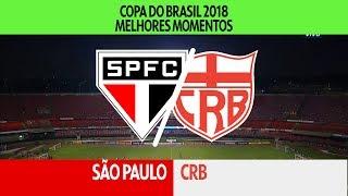 Melhores Momentos - São Paulo 2 x 0 CRB-AL - Copa do Brasil - 28/02/2018