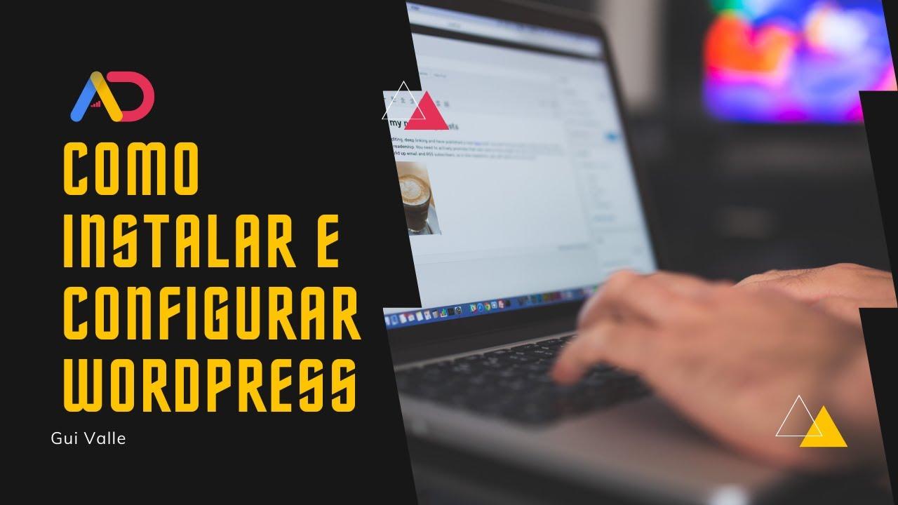 Download Como Instalar o Wordpress e configurar passo a passo