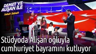 Demet ve Alişan ile Sabah Sabah  Stüdyoda Alişan Oğluyla Cumhuriyet Bayramını Kutluyor