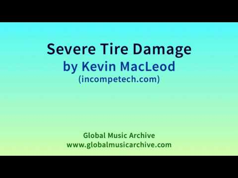 Severe Tire Damage by Kevin MacLeod 1 HOUR
