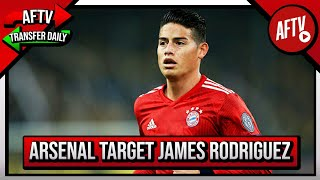 Arsenal Target Loan Deal For James Rodriguez! | AFTV Transfer Daily