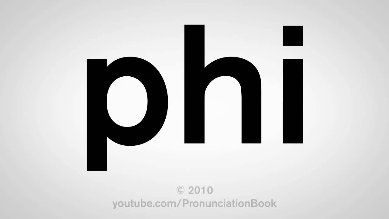 How To Pronounce Phi Youtube
