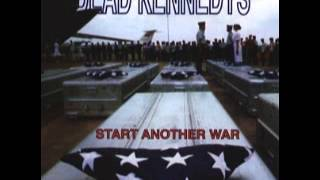 Dead Kennedys : Start Another War