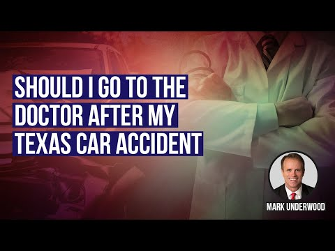 Should I go to the doctor after my Texas car accident?