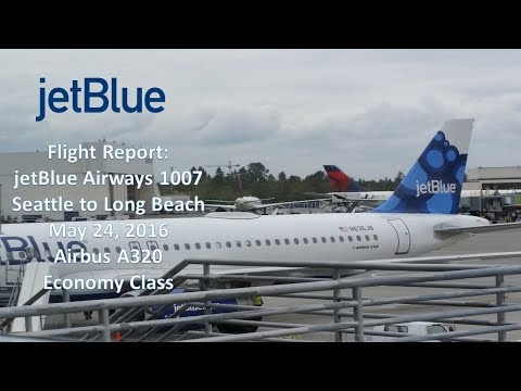 Trip Report | Jetblue Airways B6 1007 | Seattle-Long Beach