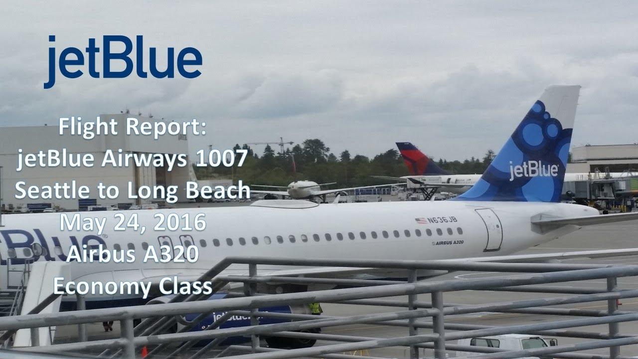 Flight Report | jetBlue Airways B6 1007 | SEA-LGB | Airbus A320